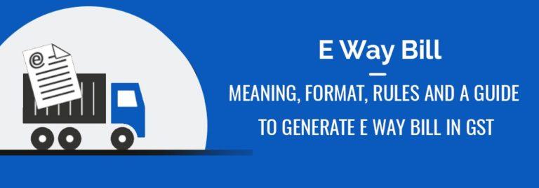 What is an E-way Bill?
